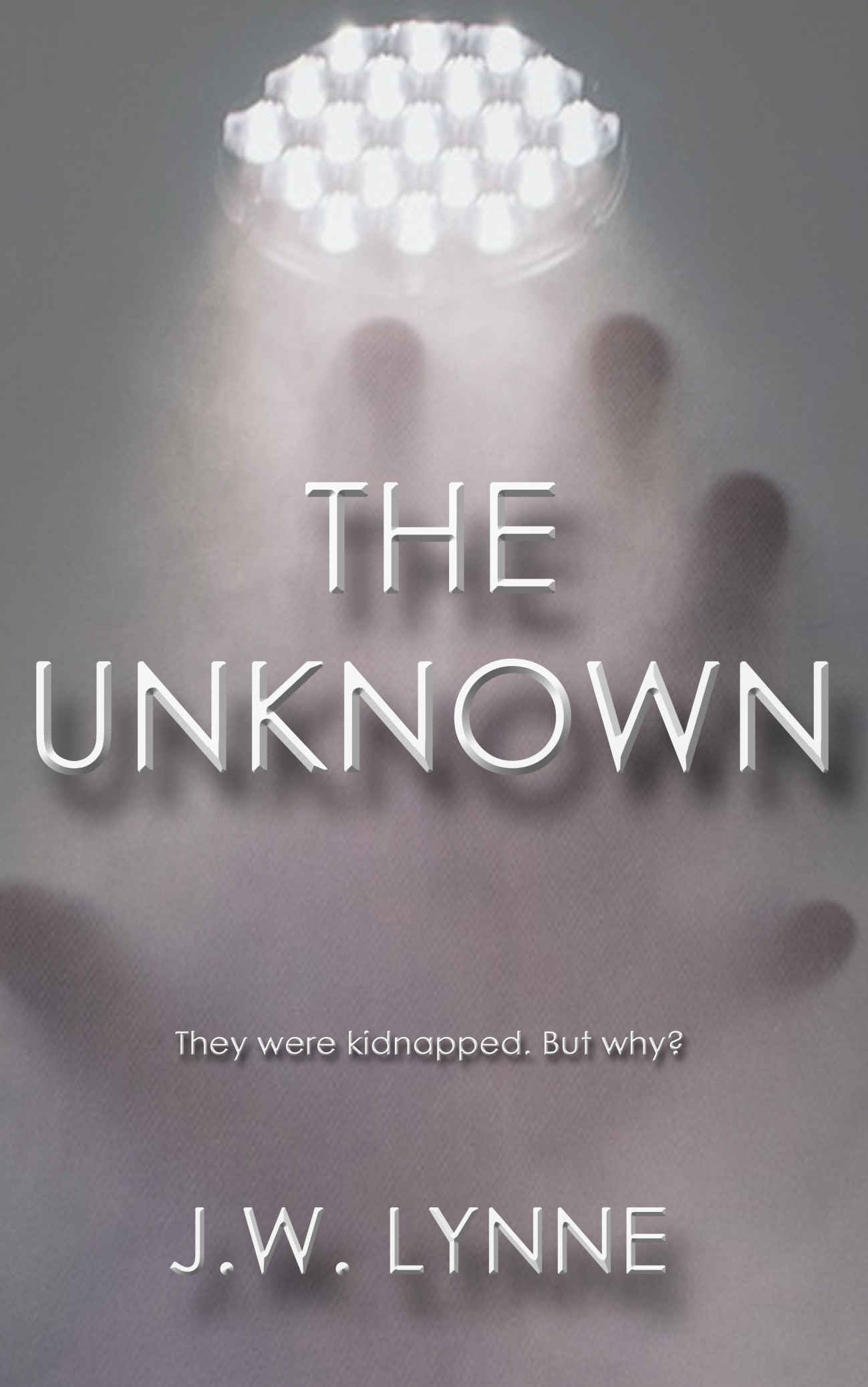 The Unknown by J.W. Lynne