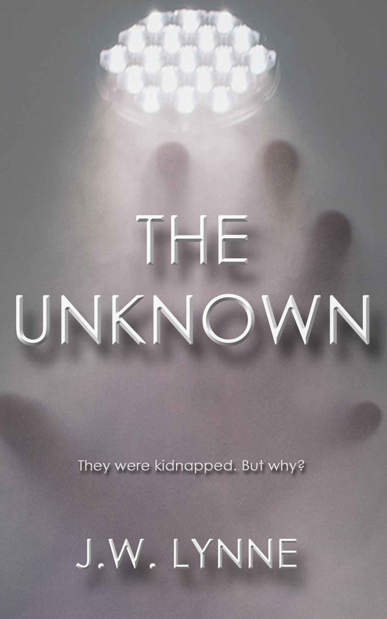 The Unknown by J.W. Lynne